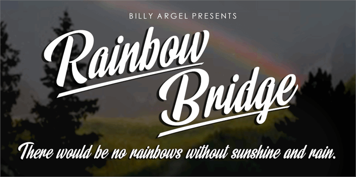 Rainbow Bridge Modern Font by Billy Argel